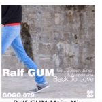 Ralf GUM – Back To Love Ft. Joseph Junior & Ayanda Jiya