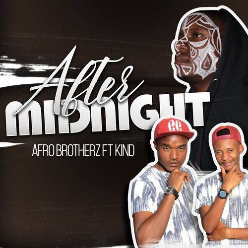 AfroBrotherz – After Midnight
