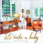 Donald – Let's Make A Baby