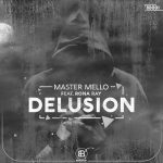 Master Mello – Delusion (George Lesley Remix) Ft. Rona Ray