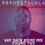 SPHEctacula – Way Back House Mix Vol 2