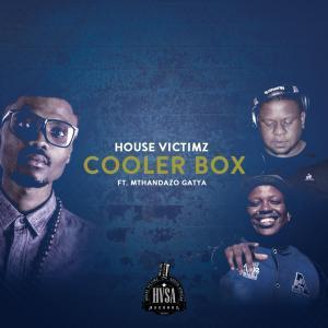 House Victimz – CoolerBox