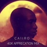 Caiiro – 40k Appreciation Mix