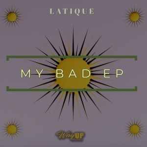 LaTique – My Bad EP