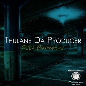 Thulane Da Producer – Deep Chronicle Ep