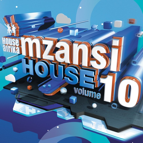 House Afrika Presents Mzansi House Vol. 10 Album